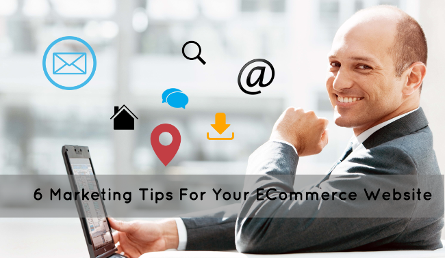6-Marketing-Tips-For-Your-ECommerce-Website