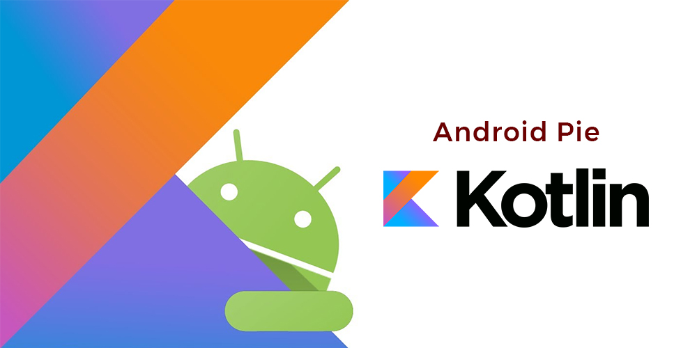 Android Pie is Kotlin Friendly